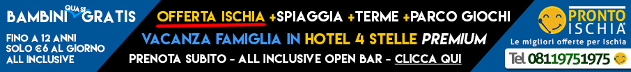 Offerte Hotel a Ischia Bambini Gratis Giugno, Luglio, Agosto